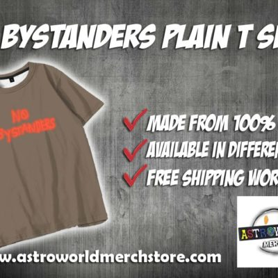 No Bystanders Plain T Shirt