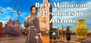 Best Moroccan Products in Alizoni – The Best Alternative to Etsy