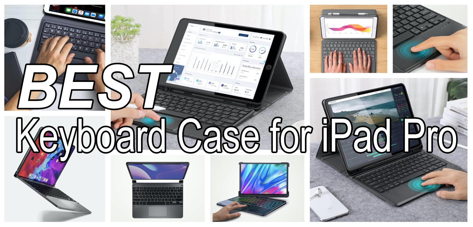 You are currently viewing Best Keyboard Case for iPad Pro? Here are our Top Picks!